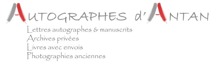 Autographes d'Antan : lettres & photographies anciennes – Nous vous aidons aussi à vendre vos objets d'art aux enchères